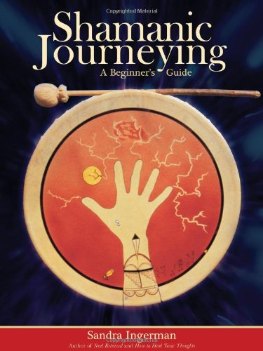 Shamanic Journeying, a beginners guide